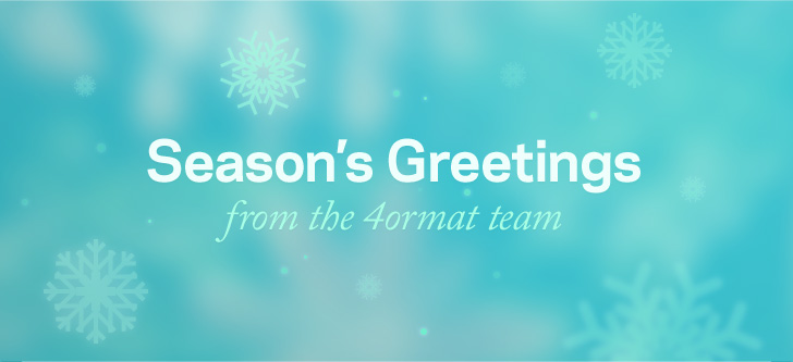 Season's Greetings from the 4ormat team