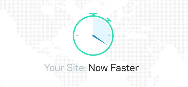Your Site: Now Faster